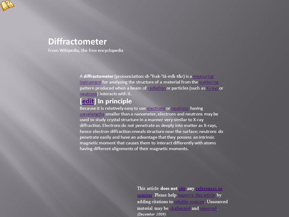 Diffractometer [edit] In principle